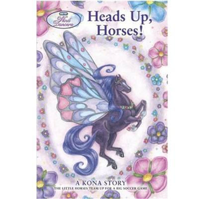 Heads Up Horses A Kona Story Book