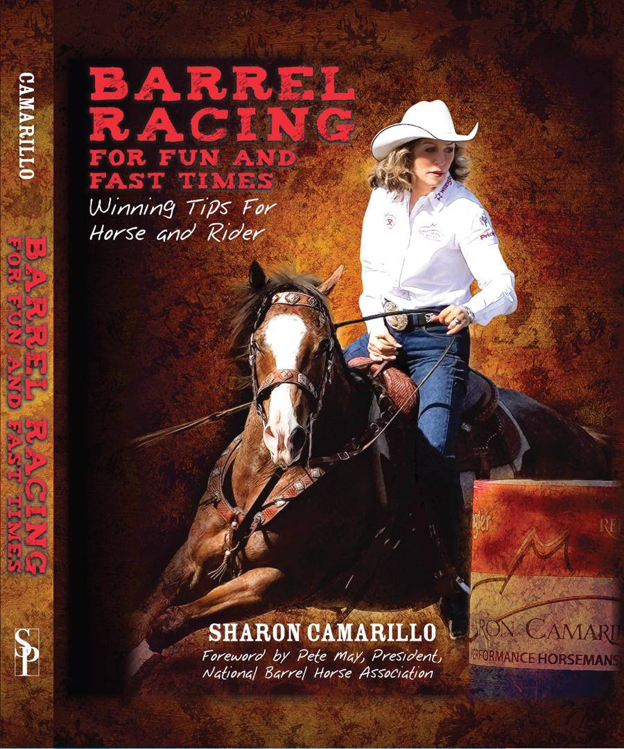 REINSMAN Book - Barrel Racing For Fun & Fast Times: Winning Tips For Horse & Rider Sharon Camarillo