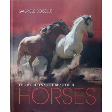 The Worlds Most Beautiful Horses Book