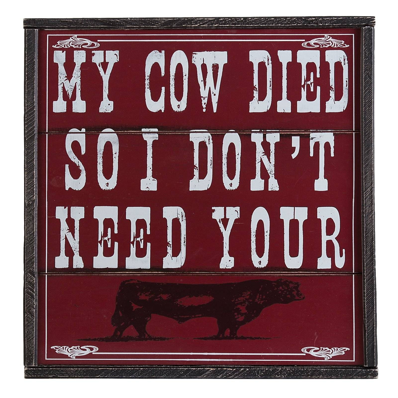 Montana Silversmiths DonT Need Your Bull Sign