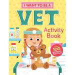 Kelley I Want to Be a Vet Activity Book