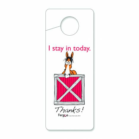 "Fergus Stall Door Hanger ""I Stay In"""