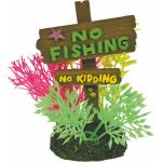 Exotic Environments No Fishing No Kidding Sign