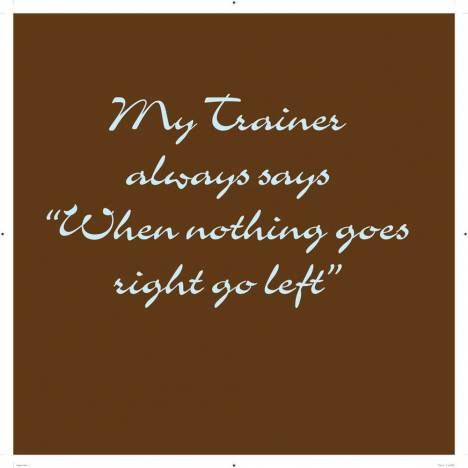 My Trainer Says... Tee Shirt