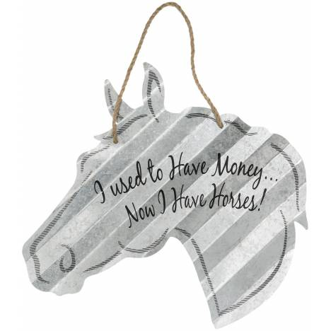 """Horse Sign 20"""" - I Used To Have Money"""